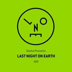 Sasha presents Last Night On Earth | Show 029 (September 2017)