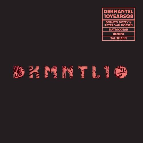 DKMNTL-10YEARS08 // Donato Dozzy & Peter Van Hoesen + Deniro + Matrixxman + Talismann