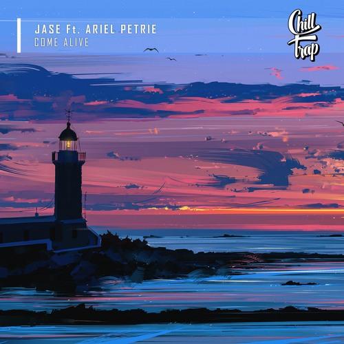 JASE - Come Alive Ft. Ariel Petrie [Chill Trap Release]