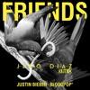 Justin Bieber & Bloodpop - Friends (Jako Diaz Remix) [FREE DOWNLOAD]