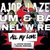 Major Lazer & Ariana Grande - All My Love (LARNEL W DRUM & BASS REMIX)