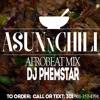 DJ PHEMSTAR  ASUN&CHILL VIBE MIX