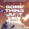 The Chainsmokers & Coldplay - Something Just Like This (The Juns & Lucas Pizzolo Remix)