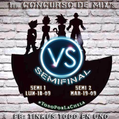 2da SEMIFINAL - VS de Mix´s - 1er Temporada - TINKUS