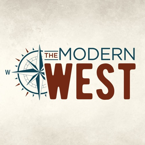 The Modern West: Original Podcast Archive