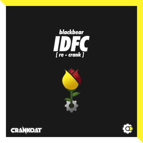 Blackbear - IDFC (Crankdat Re-Crank) ⚙