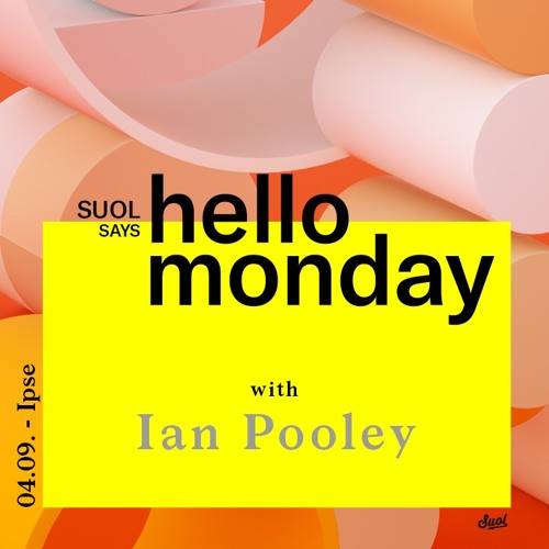 Ian Pooley @ Suol says hello monday! Open Air