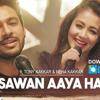 Sawan Aaya Hai - Tony Kakkar & Neha Kakkar - ClickMaza.com