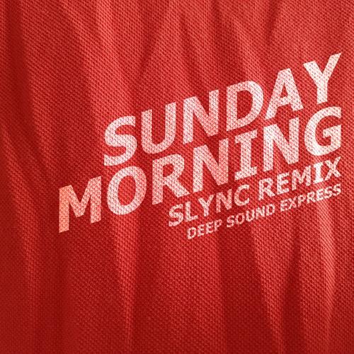 "Deep Sound Express & Too Techs - ""Sunday Morning"" (Slync Remix)"