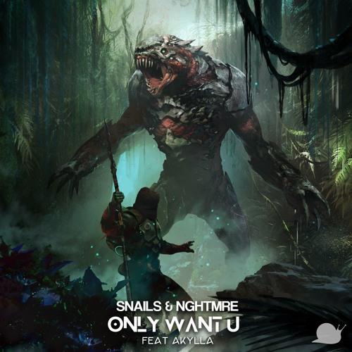 "Snails + NGHTMRE ""Only Want U"" ft. Akylla ile ilgili görsel sonucu"