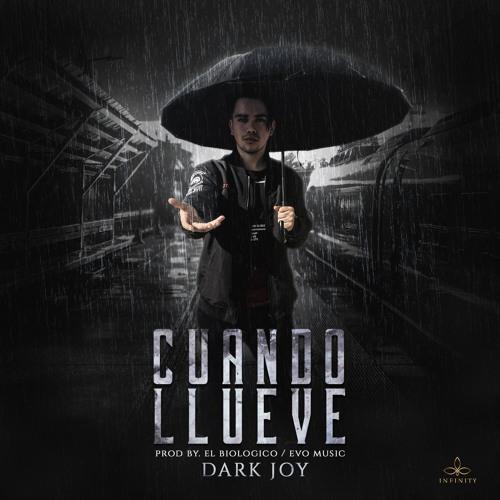 Dark Joy - Cuando Llueve (Prod. by El Biologico / Infinity)