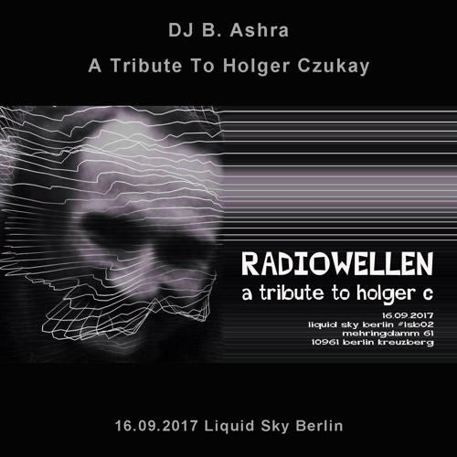 DJ B Ashra - A Tribute To Holger Czukay and Can