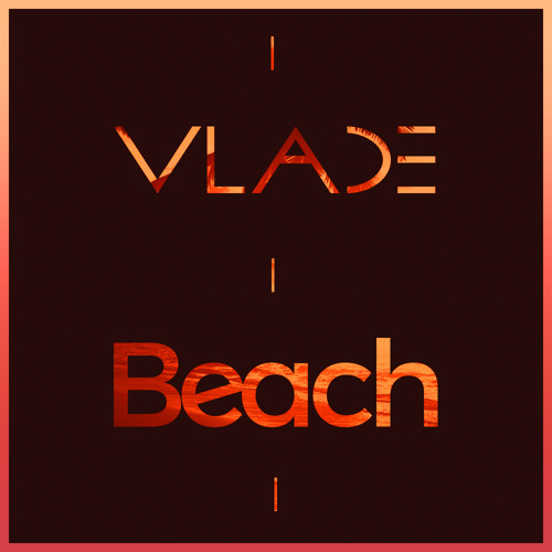 VLADE - Beach (Original Mix)
