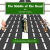 The Middle of The Road: Midlife Crisis and The Fear of Death.
