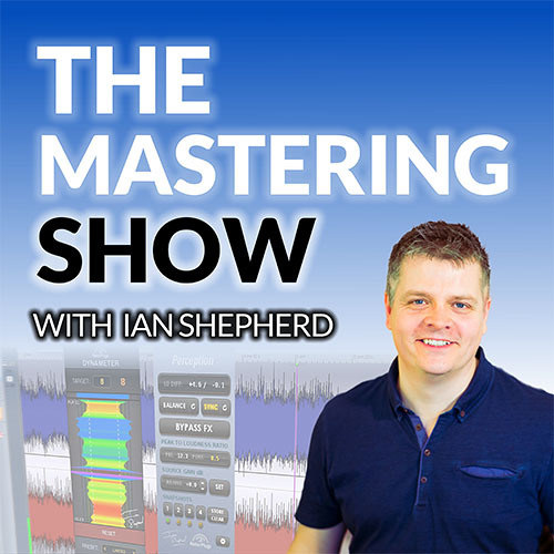 The Mastering Show # 38 - If you can't hear it, does it really matter ?