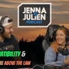 Podcast #156: Our Compatibility & People Who Are Above The Law