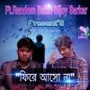 Fire Asho Na Bijoy ft Random Sakib