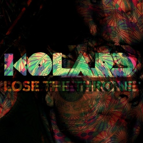 KOLARS - Lose the Throne (AK remix)