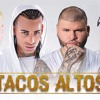 Tacos Altos - Farruko Ft. Arcangel, Noriel Y Bryant Myers