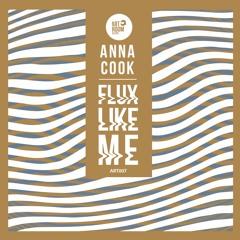 Anna Cook - Flux Like Me (Original Mix) (ART007)