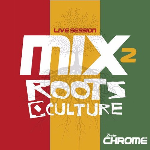 Dj Chrome Mixtape - Roots Live Session #2