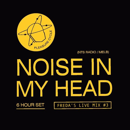 Freda's Live Mix #3 - Noise In My Head