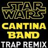 Cantina Theme Star Wars Trap Remix
