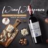 Episode 55 - Wine Whisperer Wednesday -  INTERVIEW