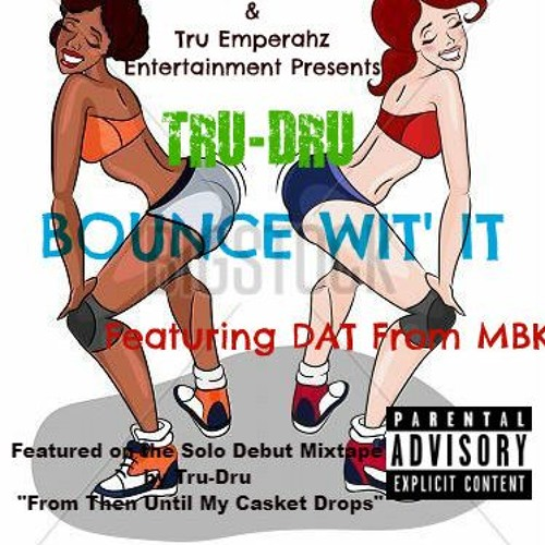 Bounce Wit' It Feat DAT From MBK (Bonus Track Previously Unreleased)