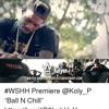 Ball N Chill Koly P Remix- QB Ace