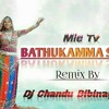 MIC TV Bathukamma Song_Official_Remix By Dj Chandu Bibinagar.mp3