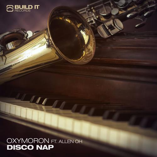 Oxymoron ft. Allen Oh- Disco Nap (Original Mix)