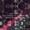 Sam Smith - Too Good At Goodbyes (DCP & Fellous remix)