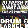 DJ Fresh VS Jay Fay Feat Ms Dynamite - Dibby Dibby Sound (LARNEL W DRUM & BASS REMIX)