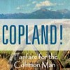 Copeland: Fanfare for the Common Man