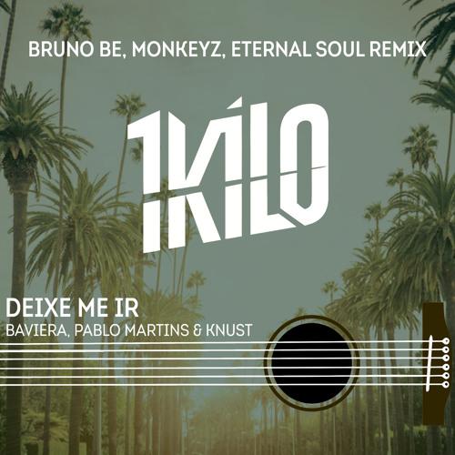 Baixar 1Kilo - Deixe Me Ir (Bruno Be, Monkeyz, Eternal Soul Remix Oficial) Extended Mix [Free Download]
