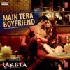 Main Tera Boyfriend Song | Raabta | Arijit S | Neha K Meet Bros
