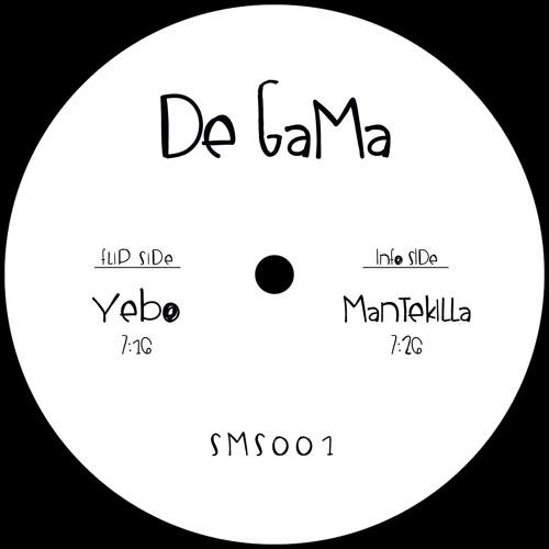 De Gama - Yebo / Mantekilla [SMS001]
