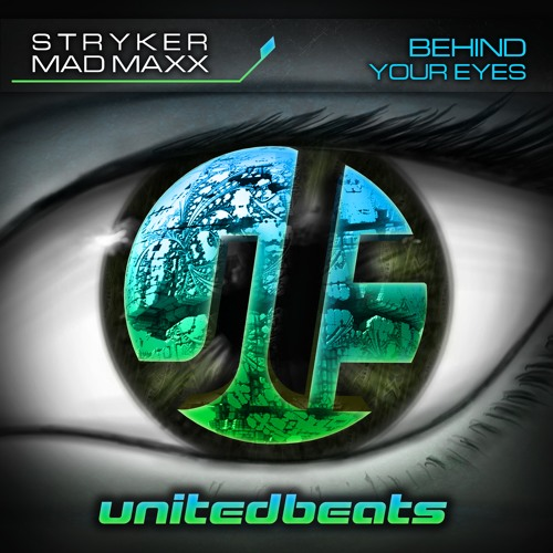 Stryker & Mad Maxx - Behind Your Eyes | OUT NOW |