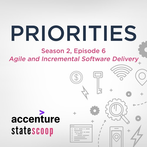 Priorities — Season 2, Episode 6: Agile and Incremental Software Delivery
