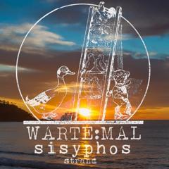 Warte:mal am Sisiphos Strand ohne Cello