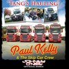 Download Paul Kelly & The Skip Car Crew - Tangs Hauling (Johnny O'Neill Official Remix) Mp3