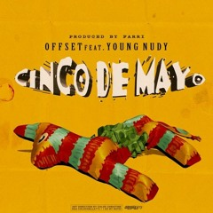 Offset - Cinco De Mayo(Feat. Young Nudy)