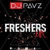 Dj Pavz - Freshers Mix 2017