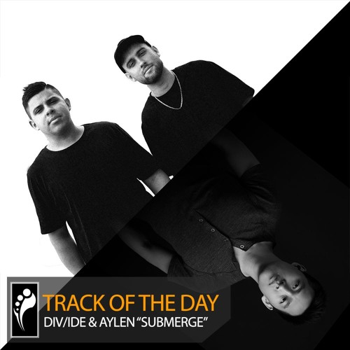 "Track of the Day: DIV/IDE & Aylen ""Submerge"" [Free Download]"