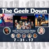 Geek Down 7-31-17 - Ghost Storys, Dead games, and Star Wars XX
