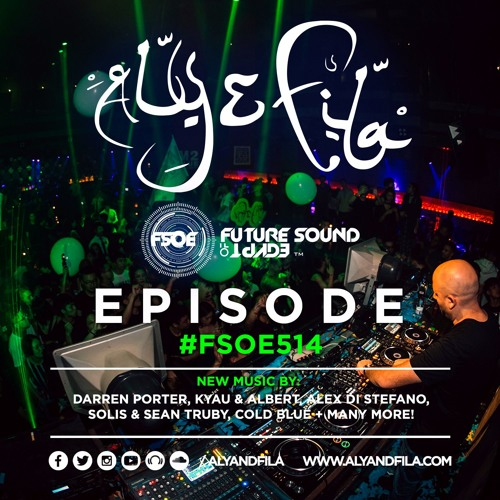 Aly & Fila Presents FSOE 514