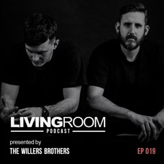 LivingRoom Podcast Episode #019 by The Willers Brothers