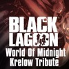 "Black Lagoon ""World Of Midnight""(Krelow Tribute)[Free]"