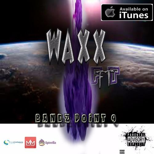 Waxx ft Bandz point 9